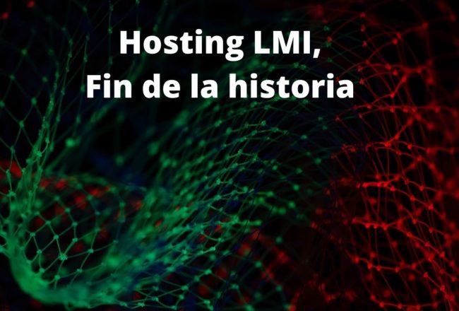 Hosting LMI Fin de la historia